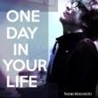 増本直樹 One Day In Your Life