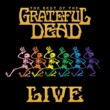 Grateful Dead The Best Of The Grateful Dead (Live) [Remastered]