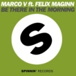 Marco V Be There In The Morning (feat. Felix Maginn) [Redubed]