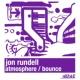 Jon Rundell Atmosphere / Bounce