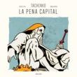Tachenko La Pena Capital