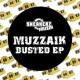 Muzzaik Muzzaik (Busted EP)