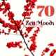 Moody Time 70 Zen Moods - Magic Music for Soothing Mind & Body, Positive Energy for Sweet Emotions