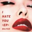 加藤 ミリヤ I HATE YOU-EP-
