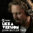 John Butler Trio Happy [triple j Like A Version]