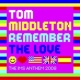 Tom Middleton Remember the Love (The Ims Anthem 2008)