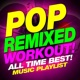 Workout Music Pop Remixed Workout! All time Best! Music Playlist