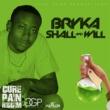 Bryka Shall & I Will