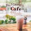 Relax α Wave My Favorite Café Music