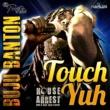 Buju Banton Touch Yuh