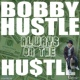 Bobby Hustle Always on the Hustle