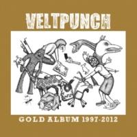VELTPUNCH GOLD ALBUM 1997-2012