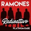 Ramones Radioattivo - Platinum Rare