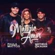 Paula Mattos Matéria de amor (Participação especial de Matheus & Kauan)