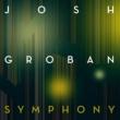 Josh Groban Symphony