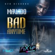 Mavado Bad Anytime