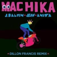 J. バルヴィン/ジェオン/アニッタ Machika [Dillon Francis Remix]