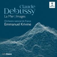 Emmanuel Krivine Debussy: La Mer, Images