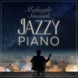 Relaxing Piano Crew Midnight Smooth Jazzy Piano