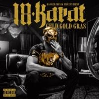 18 Karat Geld Gold Gras (Deluxe Edition)