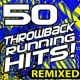 Workout Buddy 50 Throwback Running Hits! Remixed