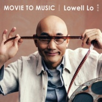 Lowell Lo Movie to Music