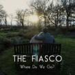 The Fiasco Where Do We Go?