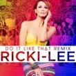 リッキー・リー Do It Like That [Remix]