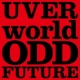 UVERworld ODD FUTURE short ver.