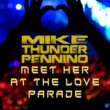 "Mike ""Thunder"" Pennino Meet Her at the Love Parade"