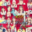 大橋彩香 NOISY LOVE POWER☆