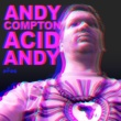Andy Compton That Acid Track