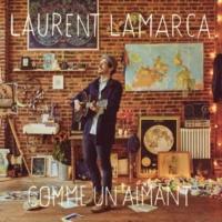 Laurent Lamarca Comme un aimant
