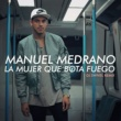 Manuel Medrano La Mujer Que Bota Fuego (DJ Swivel Remix)