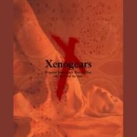 光田康典 Xenogears Original Soundtrack Revival Disc - the first and the last -