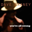 Dave Graney You're All Wrong