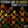 THE BAWDIES YESTERDAY AND TODAY