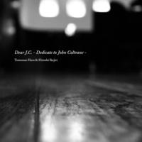 原 朋直&池尻洋史 Dear J.C.(Dedicate to John Coltrane)