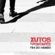 Xutos & Pontapés Fim do Mundo