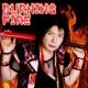 尾沢トシヒデ BURNING FIRE