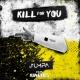 Jumpa/Kinetics Kill for You
