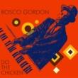 Rosco Gordon Do the Chicken (Dance with You)