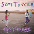 Sofi Tukker That's It (I'm Crazy)