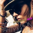 UK Club Hits Collective ADDICTION PARTY MUSIC vol.28 - パーティー中毒!最新UKクラブ・ヒット!