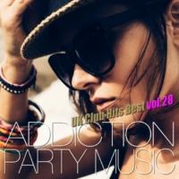 UK Club Hits Collective ADDICTION PARTY MUSIC vol.28 - パーティー中毒!最新UKクラブ・ヒット!
