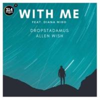 Dropstadamus&Allen Wish/Diana Miro With Me