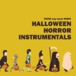 Various Artists Halloween Horror Instrumentals from Way Back When!
