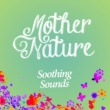 Deep Sleep Meditation Mother Nature: Soothing Sounds