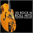 Various Artists 50 Rock 'N' Roll Hits from the 50's - Volume 3