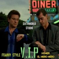 Franky Style/Homer El Mero Mero V.I.P
